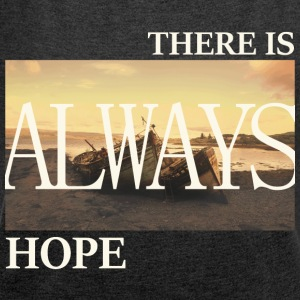 There Is Always Hope - Women's T-shirt with rolled up sleeves