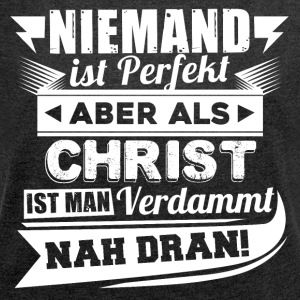 Nobody's perfect - Christian T-Shirt - Women's T-shirt with rolled up sleeves