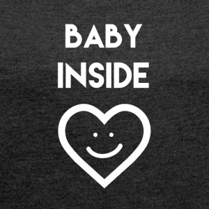 Baby Inside - Women's T-shirt with rolled up sleeves