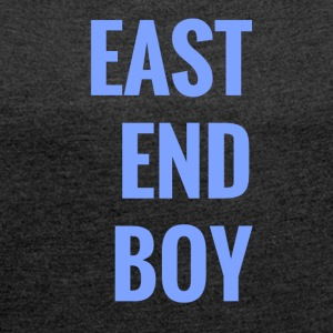 east end boy - Women's T-shirt with rolled up sleeves