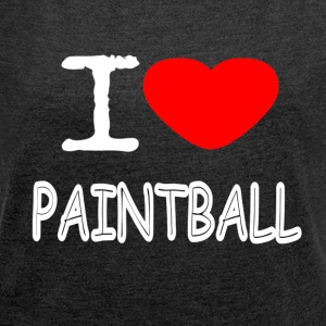 I LOVE PAINTBALL - Women's T-shirt with rolled up sleeves