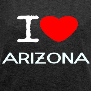 I LOVE ARIZONA - Women's T-shirt with rolled up sleeves