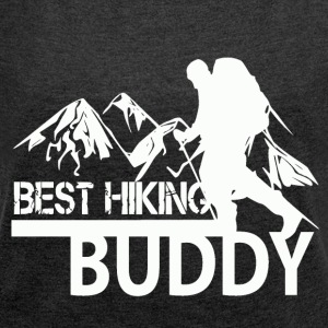 Best Hiking Buddy - love to hike! - Women's T-shirt with rolled up sleeves