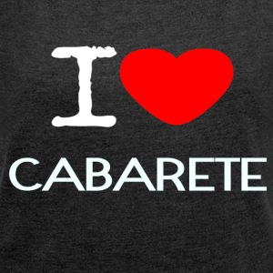 I LOVE CABARETE - Women's T-shirt with rolled up sleeves