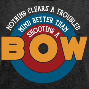 Shooting a bow clears a troubled mind - Frauen T-Shirt mit gerollten Ärmeln