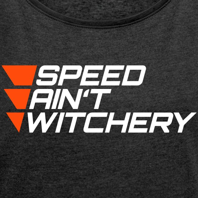 speed ain't witchery – Geschenkidee