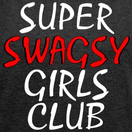SUPER SWAGSY GIRLS CLUB Girlpower Geschenk Ideen - Frauen T-Shirt mit gerollten Ärmeln