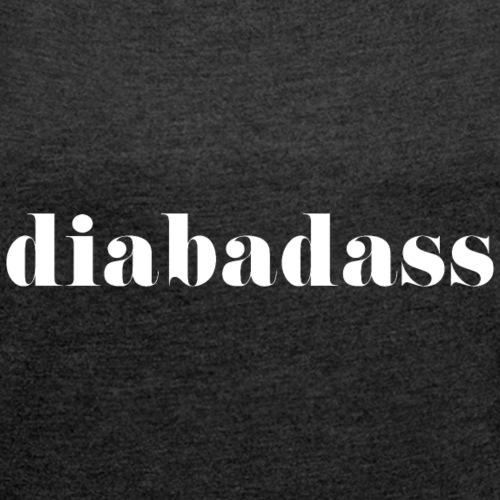Diabadass - T-shirt à manches retroussées Femme