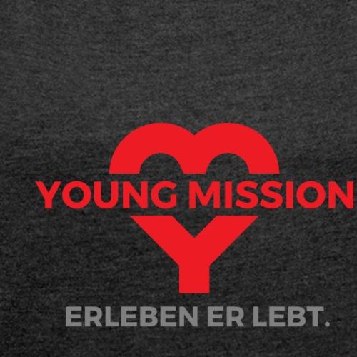 YOUNG MISSION - Frauen T-Shirt mit gerollten Ärmeln