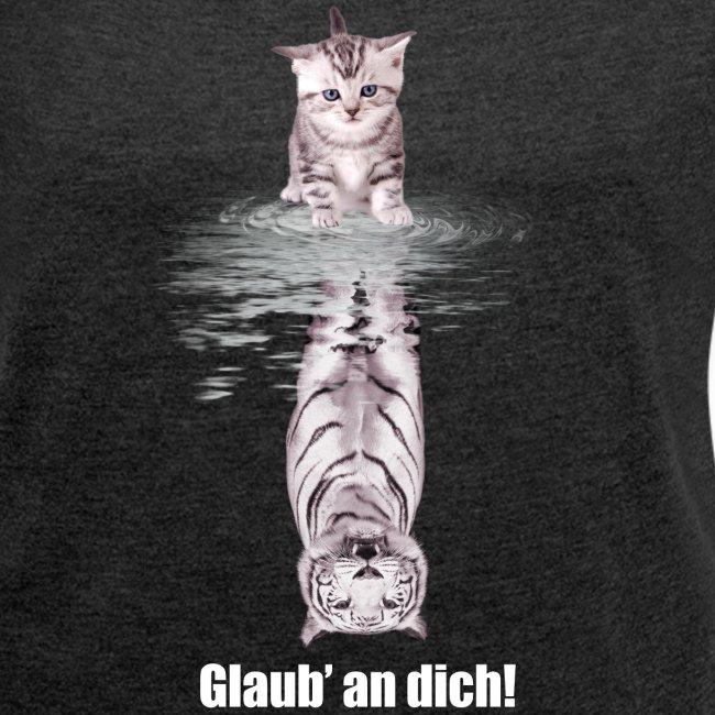 Vorschau: Glaub an dich - Frauen T-Shirt mit gerollten Ärmeln