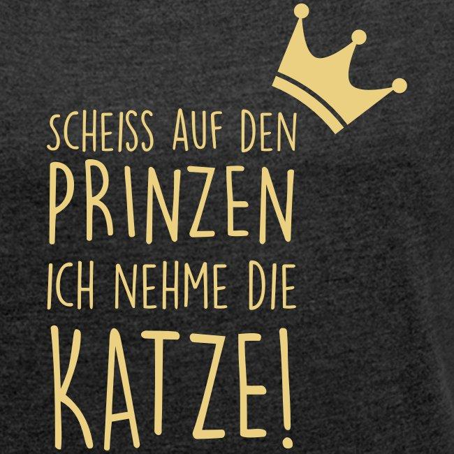 Vorschau: Scheiss auf den Prinzen - Frauen T-Shirt mit gerollten Ärmeln