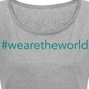 #wearetheworld - Women's T-shirt with rolled up sleeves