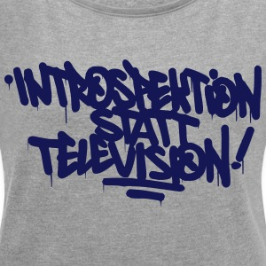 Introspection instead Television - Women's T-shirt with rolled up sleeves