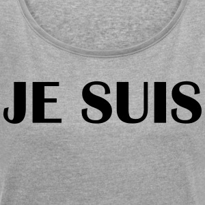 JE suis - Women's T-shirt with rolled up sleeves