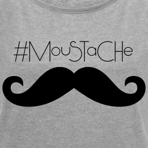 Moustache - Women's T-shirt with rolled up sleeves