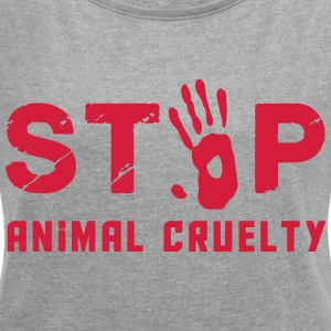 Stop for animal brutality - Women's T-shirt with rolled up sleeves