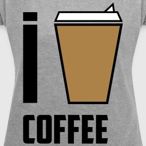 I love coffee 2 - Women's T-shirt with rolled up sleeves