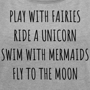 Fairies, Unicorn & Mermaids OW - Women's T-shirt with rolled up sleeves
