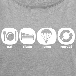 Eat Sleep Jump Repeat - Frauen T-Shirt mit gerollten Ärmeln