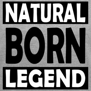 Natural Born Legend - Frauen T-Shirt mit gerollten Ärmeln