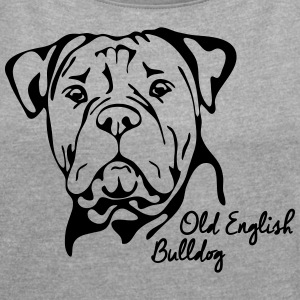 OLD ENGLISH BULLDOG PORTRAIT - Frauen T-Shirt mit gerollten Ärmeln