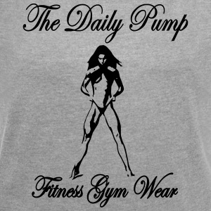 The Daily Pump Posing female - Women's T-shirt with rolled up sleeves