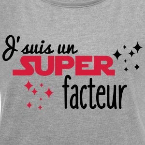 I'm a great factor - Women's T-shirt with rolled up sleeves