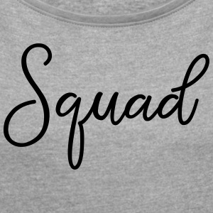 Squad Party JGA Bachelor Party T-Shirt - Women's T-shirt with rolled up sleeves