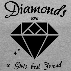 Diamonds are a Girls Best Friend - Women's T-shirt with rolled up sleeves
