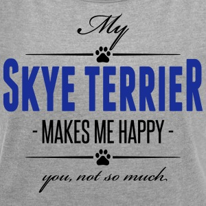 My Skye Terrier makes me happy - Frauen T-Shirt mit gerollten Ärmeln