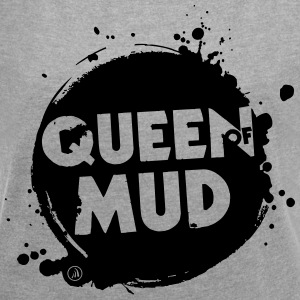 Queen of Mud - Frauen T-Shirt mit gerollten Ärmeln
