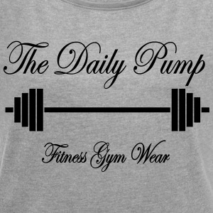 The Daily Pump Barbell - Women's T-shirt with rolled up sleeves