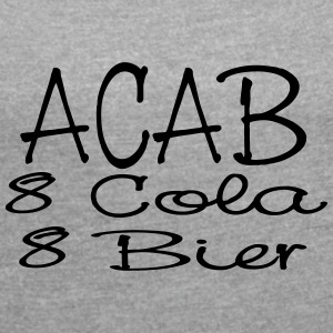 ACAB - eight Cola eight beer - Women's T-shirt with rolled up sleeves