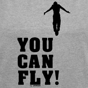 you can fly high BLACK - Women's T-shirt with rolled up sleeves