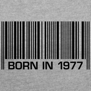 born barcode in 1977 40th birthday 40th birthday - Women's T-shirt with rolled up sleeves