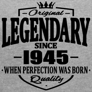 Legendary since 1945 - Women's T-shirt with rolled up sleeves