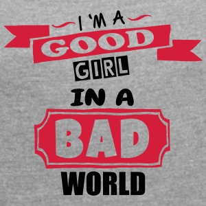 Good Girl - Women's T-shirt with rolled up sleeves