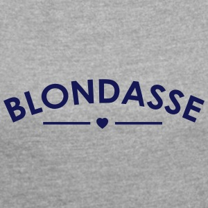 blonde - Women's T-shirt with rolled up sleeves