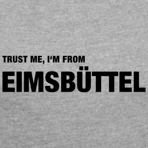 Trust me, I'm from Eimsbüttel - Women's T-shirt with rolled up sleeves