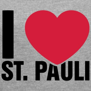I love St Pauli! - Women's T-shirt with rolled up sleeves
