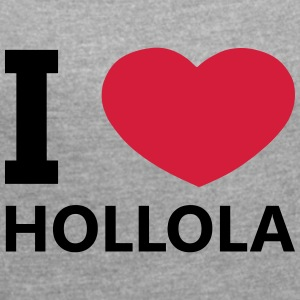 I Love Hollola - Women's T-shirt with rolled up sleeves