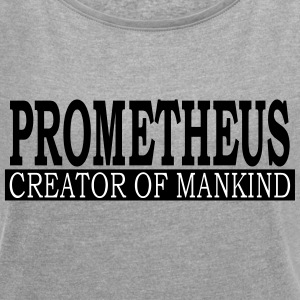 Prometheus - Creator Of Mankind - Women's T-shirt with rolled up sleeves