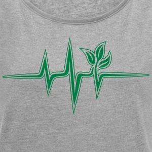 Plant frequency, pulse, heartbeat, green, vegan - Women's T-shirt with rolled up sleeves