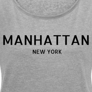 Manhattan - Women's T-shirt with rolled up sleeves