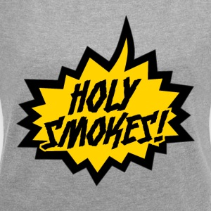 Holy Smokes! - Women's T-shirt with rolled up sleeves
