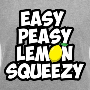 easy peasy lemon squeezy - Women's T-shirt with rolled up sleeves