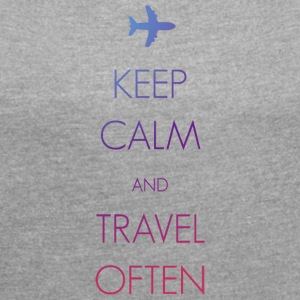 Keep calm and travel often - Frauen T-Shirt mit gerollten Ärmeln