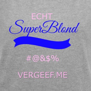 Super blonde transparent - Frauen T-Shirt mit gerollten Ärmeln