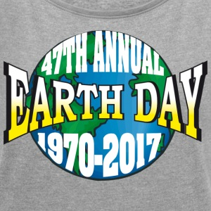 Earth Day 2017 - Women's T-shirt with rolled up sleeves