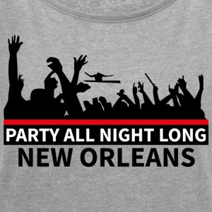 NEW ORLEANS - Party All Night Long - T-shirt Femme à manches retroussées